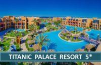 Titanic Palace Resort 5* | Egipat Letovanje